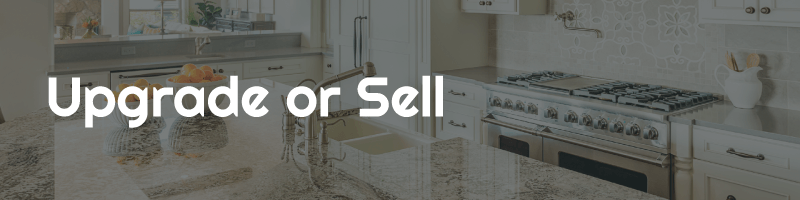 Upgrade or Sell Your Home